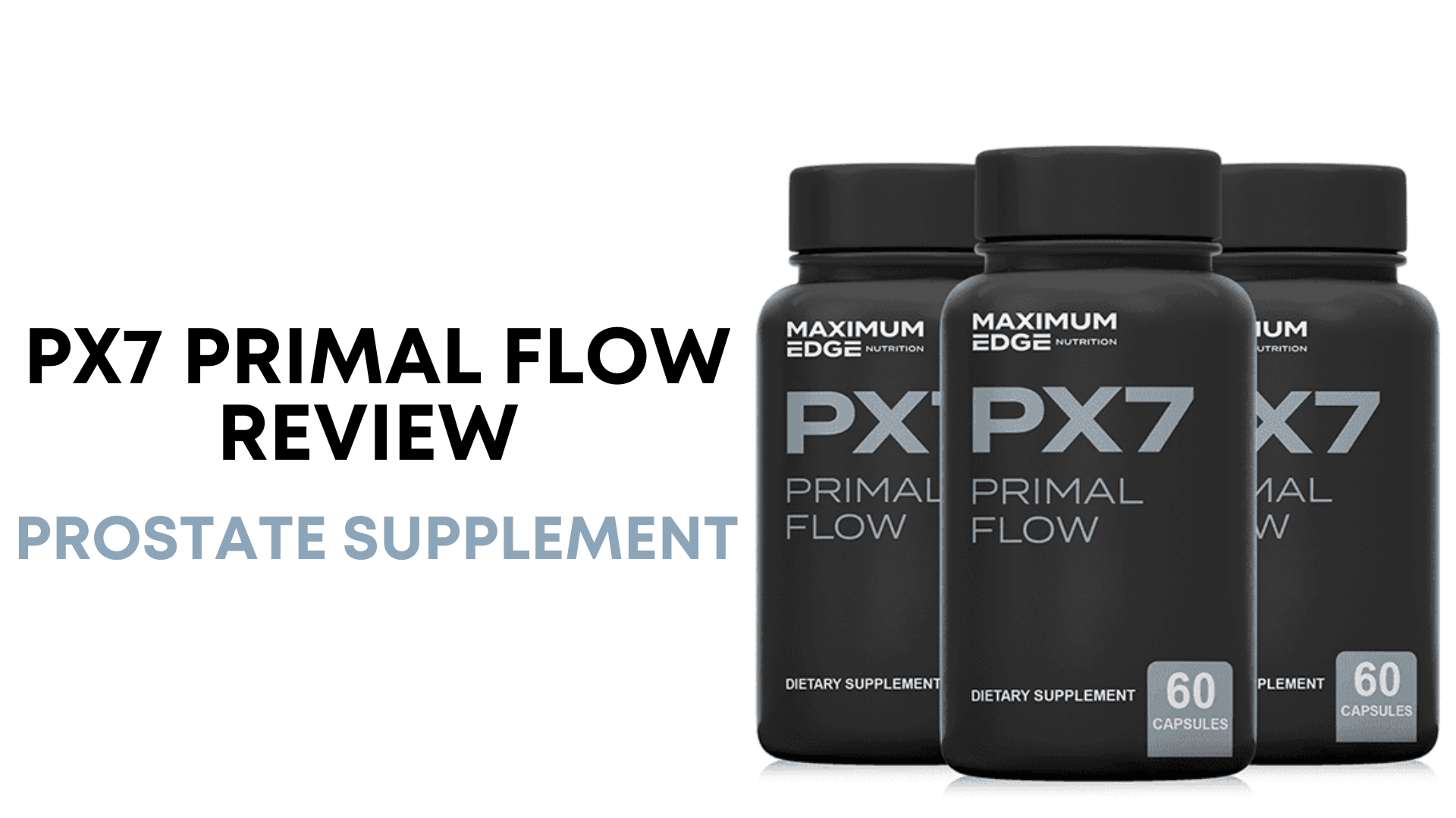 PX7 Primal Flow Reviews - Can Supplement Treat Enlarged Prostate? -