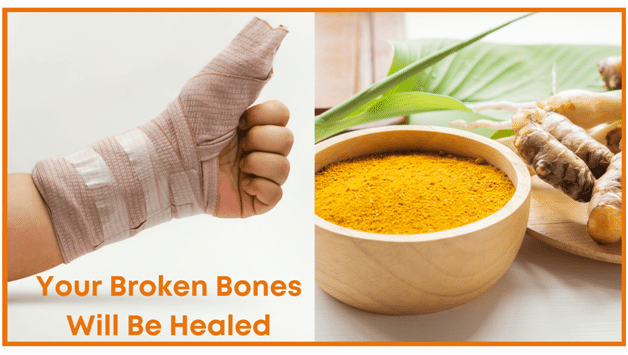 Turmeric Natural Health Benefits - Your broken bones will be healed