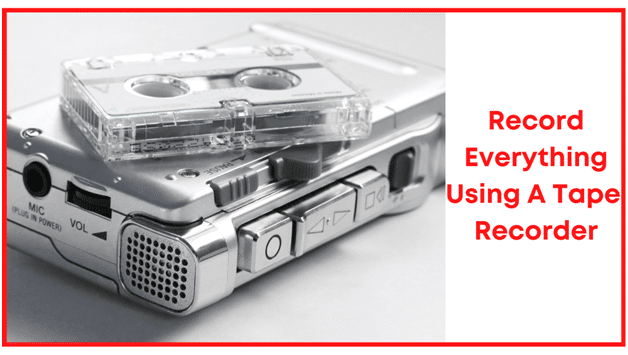 How to memorize things fast - Record everything using a tape recorder